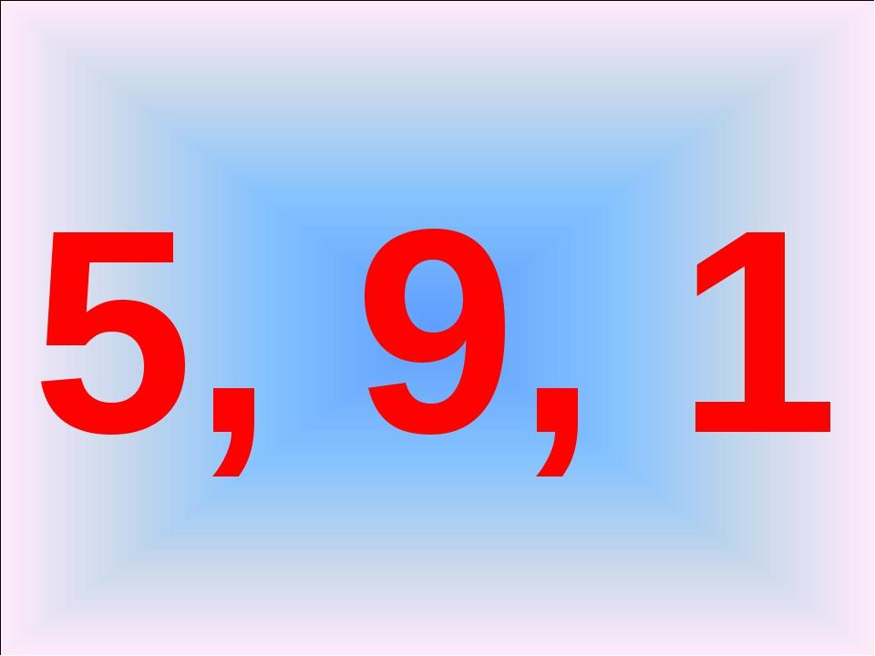 5, 9, 1