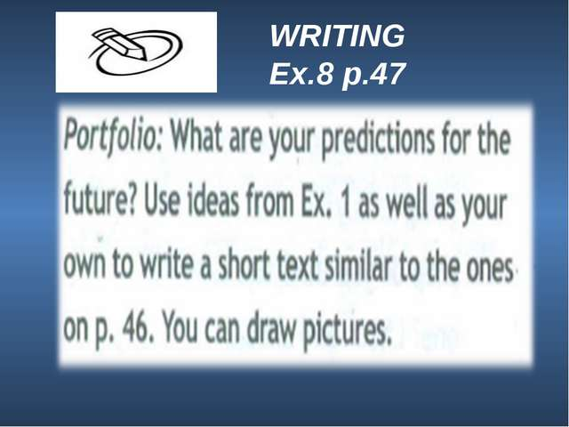 WRITING Ex.8 p.47