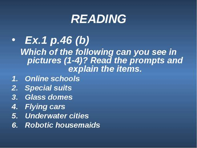 READING Ex.1 p.46 (b) Which of the following can you see in pictures (1-4)? R...