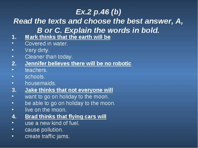 Ex.2 p.46 (b) Read the texts and choose the best answer, A, B or C. Explain t...
