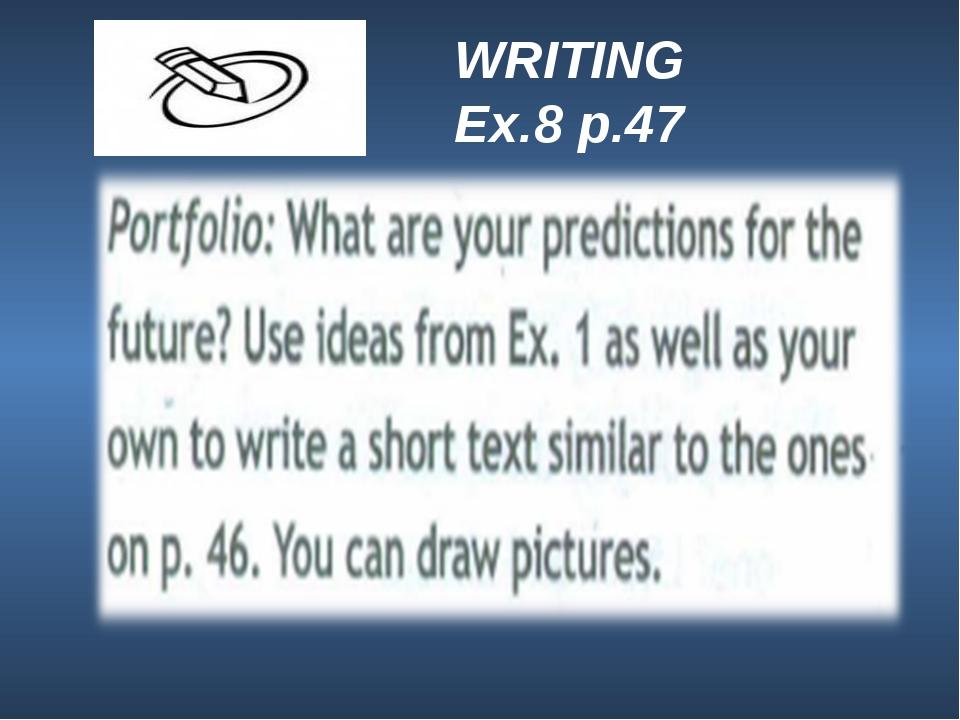 WRITING Ex.8 p.47