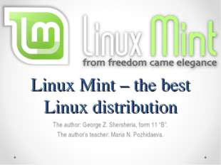 Linux Mint – the best Linux distribution The author: George Z. Shersheria, fo
