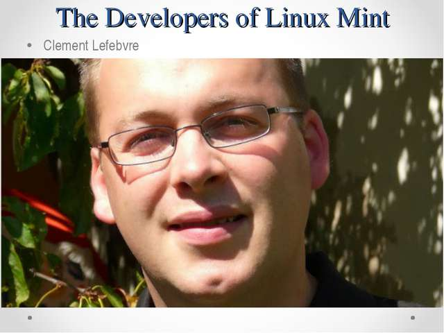 The Developers of Linux Mint Clement Lefebvre
