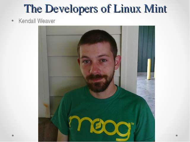 The Developers of Linux Mint Kendall Weaver