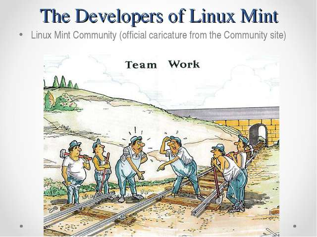 The Developers of Linux Mint Linux Mint Community (official caricature from t...