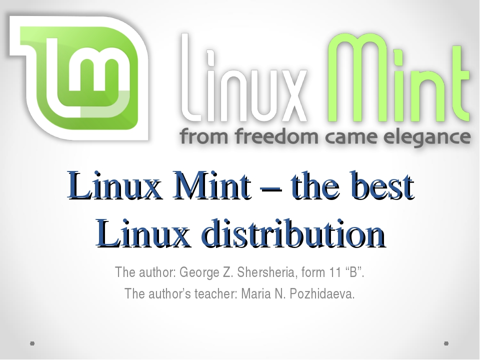Linux Mint – the best Linux distribution The author: George Z. Shersheria, fo...