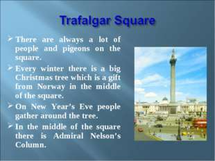 There are always a lot of people and pigeons on the square. Every winter ther