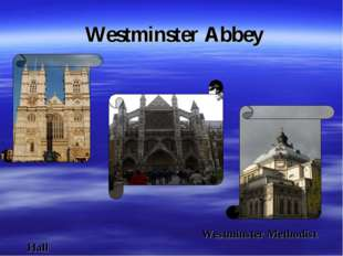 Westminster Abbey Westminster Methodist Hall