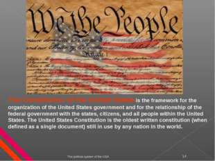 The political system of the USA * The Constitution of the United States is th