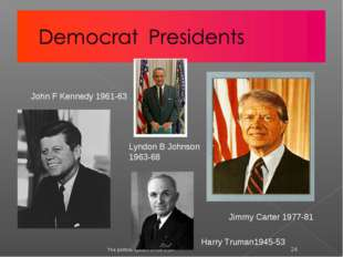 The political system of the USA * John F Kennedy 1961-63 Lyndon B Johnson 196