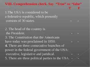 "VIII. Comprehension check. Say ""True"" or ""false"" T F The USA is considered to"