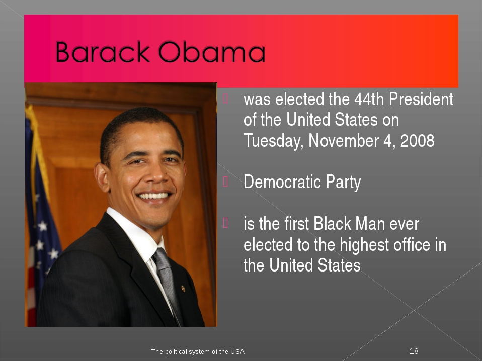 was elected the 44th President of the United States on Tuesday, November 4, 2...