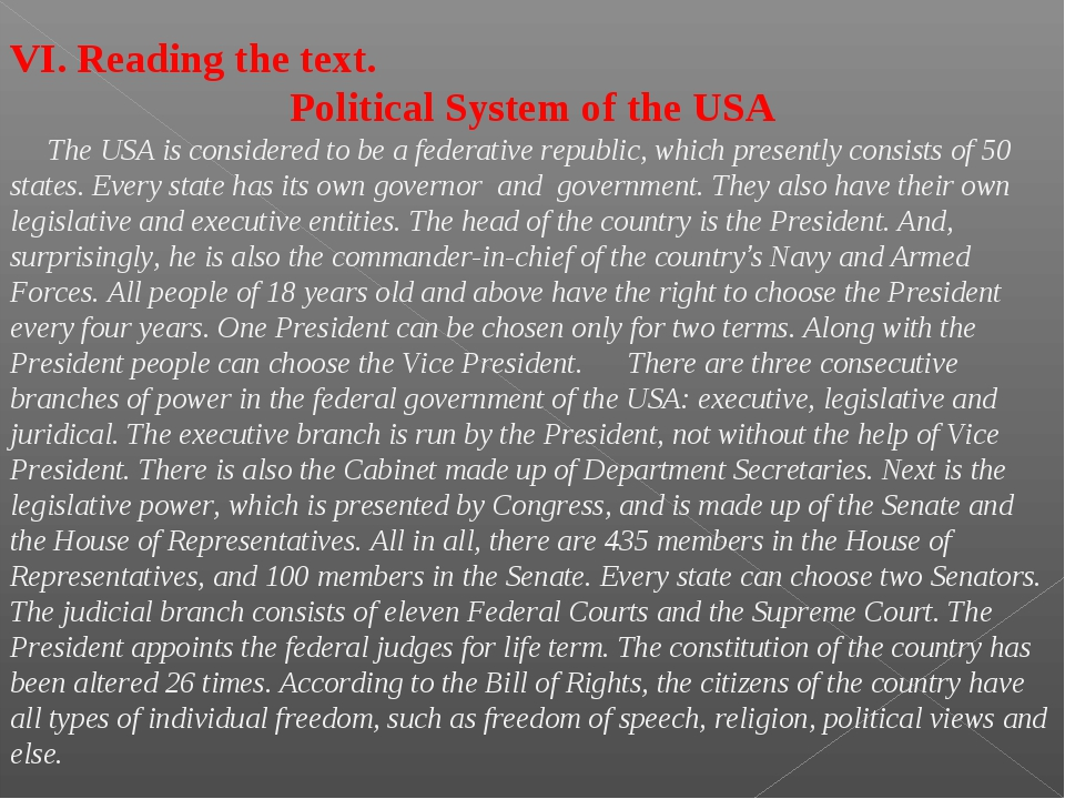 VI. Reading the text. Political System of the USA The USA is considered to be...
