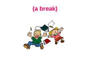 (a break)