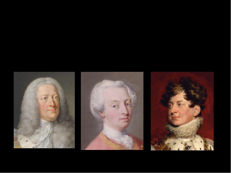 GeorgeII. Frederick- George IV. Prince of Wales