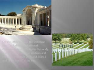 On the other bank of the Potomac lies the Arlington National Cemetery where