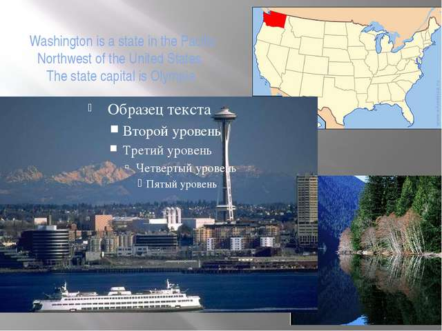 Washington is a state in the Pacific Northwest of the United States. The stat...