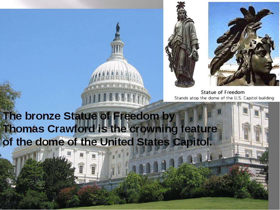 The bronze Statue of Freedom by Thomas Crawford is the crowning feature of t...