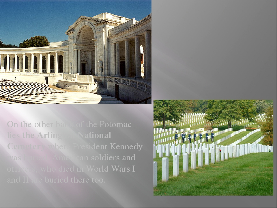 On the other bank of the Potomac lies the Arlington National Cemetery where...