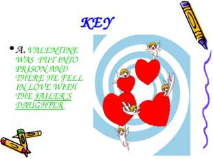 KEY A. VALENTINE WAS PUT INTO PRISON AND THERE HE FELL IN LOVE WITH THE JAILE