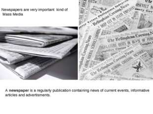 A newspaper is a regularly publication containing news of current events, inf