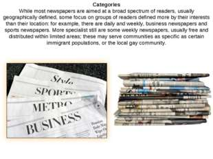 Categories While most newspapers are aimed at a broad spectrum of readers, us