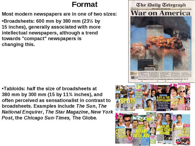 Format Most modern newspapers are in one of two sizes: Broadsheets: 600 mm by...