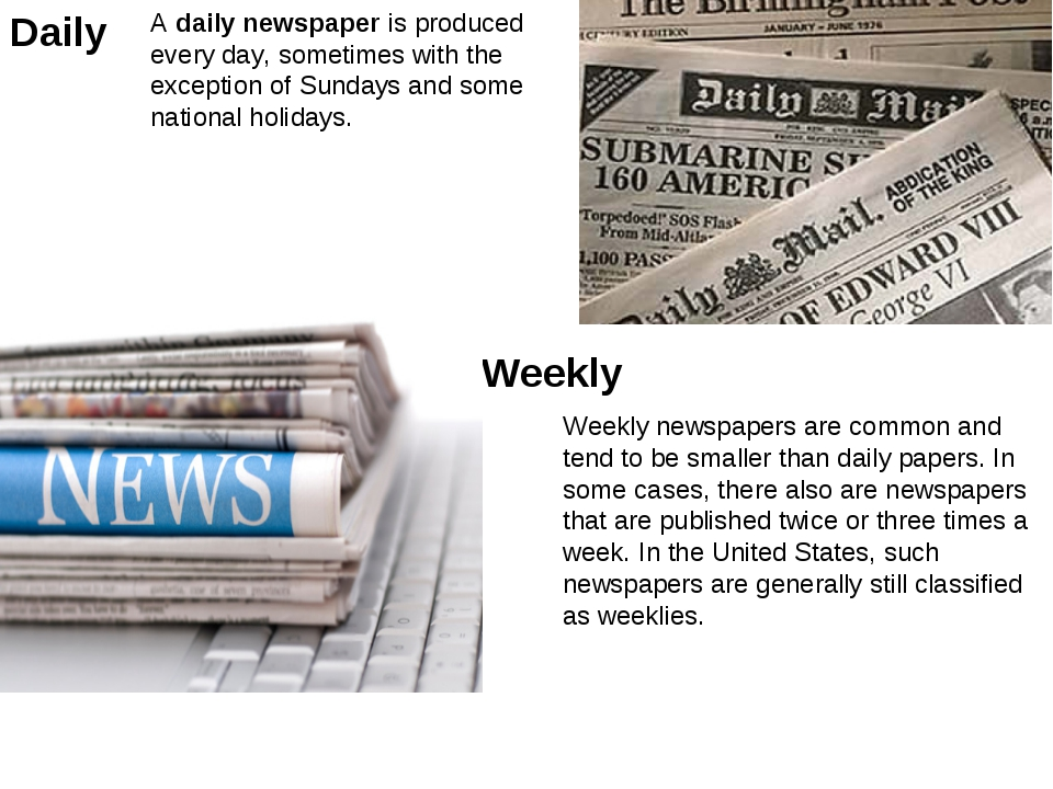 Daily A daily newspaper is produced every day, sometimes with the exception o...