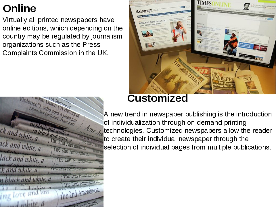 Online Virtually all printed newspapers have online editions, which depending...