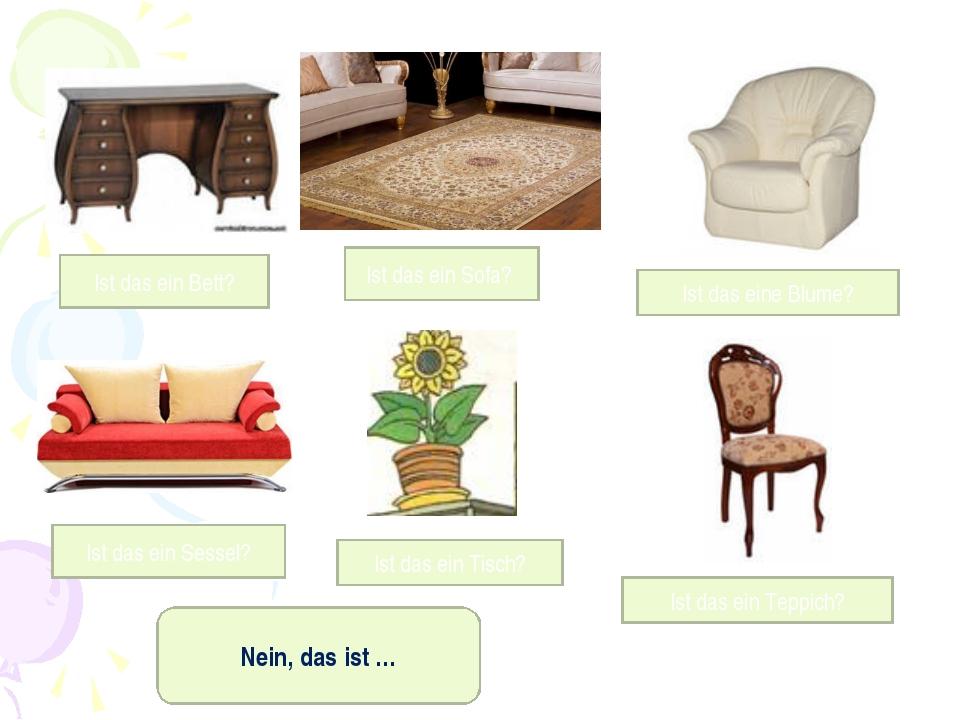 Ist das ein Bett? Ist das ein Sessel? Ist das ein Sofa? Ist das ein Tisch? Is...