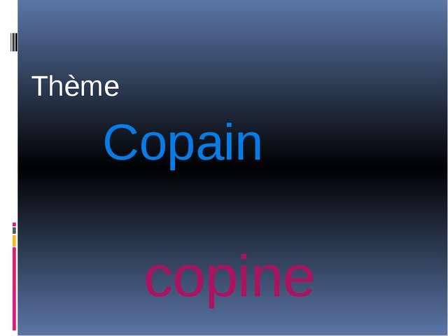Thème Copain copine
