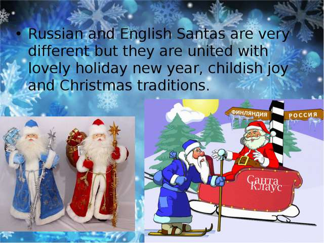 Russian and English Santas are very different but they are united with lovel...