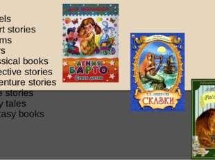 Novels Short stories Poems Plays Classical books Detective stories Adventure