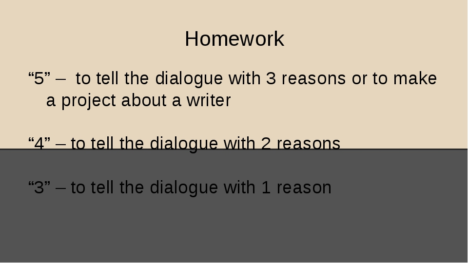 """Homework """"5"""" – to tell the dialogue with 3 reasons or to make a project about..."""