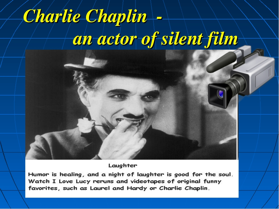 Charlie Chaplin - an actor of silent film