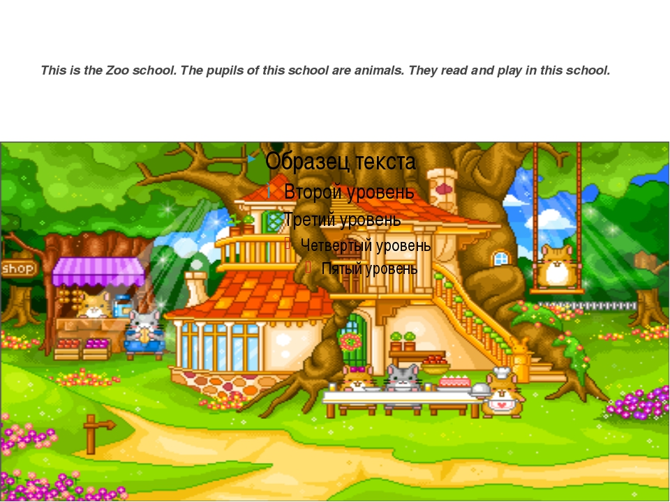This is the Zoo school. The pupils of this school are animals. They read and...