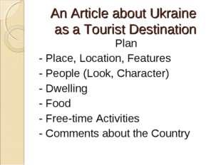 An Article about Ukraine as a Tourist Destination Plan - Place, Location, Fe