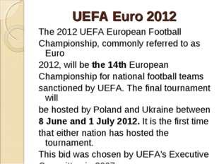 UEFA Euro 2012 The 2012 UEFA European Football Championship, commonly referre