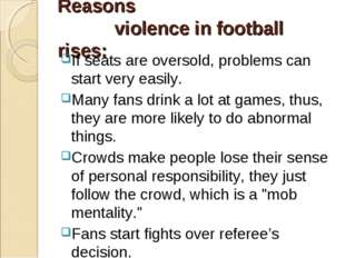 Reasons violence in football rises: If seats are oversold, problems can star