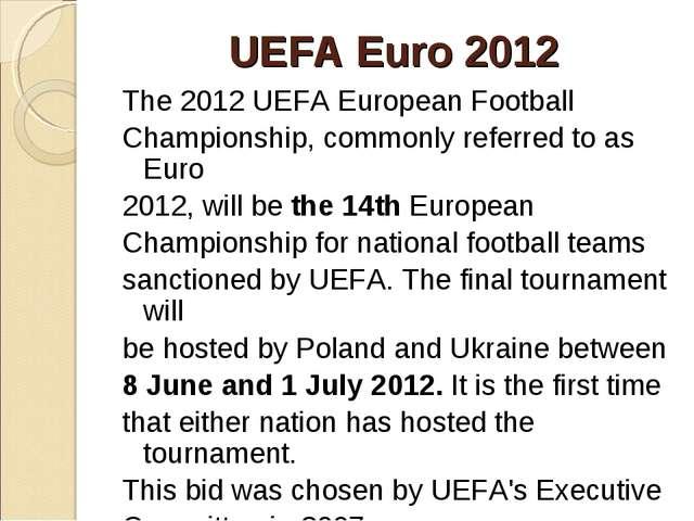 UEFA Euro 2012 The 2012 UEFA European Football Championship, commonly referre...