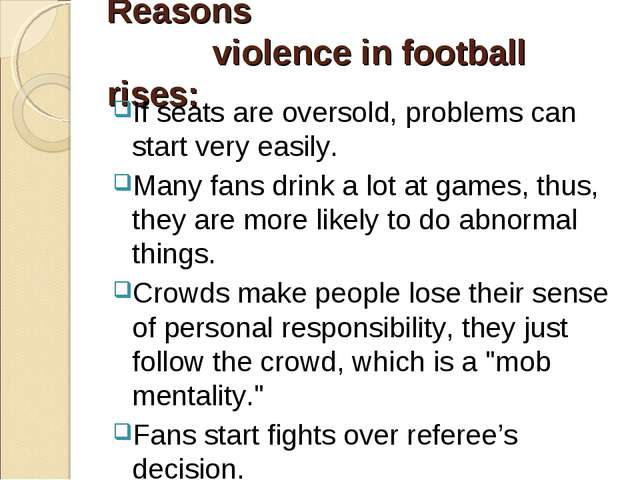 Reasons violence in football rises: If seats are oversold, problems can star...