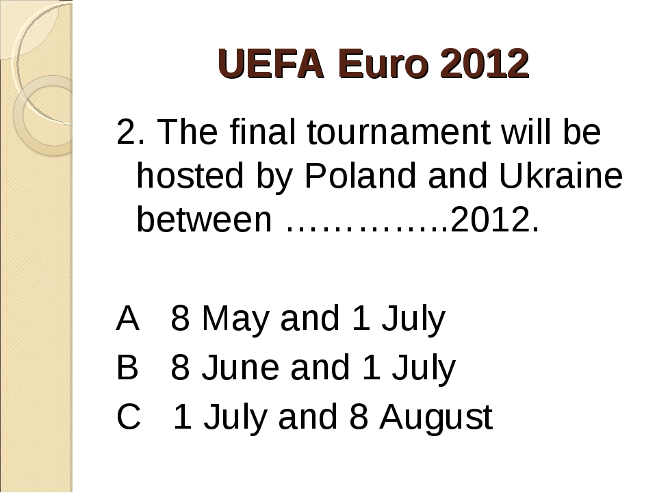 UEFA Euro 2012 2. The final tournament will be hosted by Poland and Ukraine b...