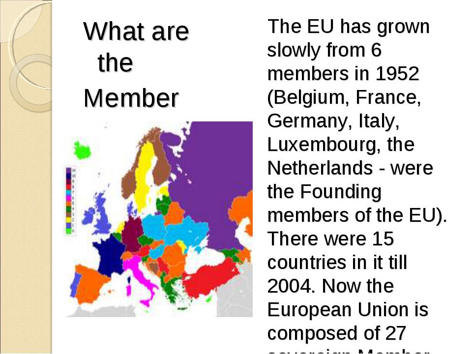 What are the Member states of EU? The EU has grown slowly from 6 members in 1...