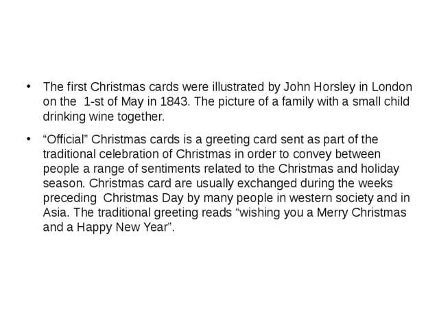 The first Christmas cards were illustrated by John Horsley in London on the...