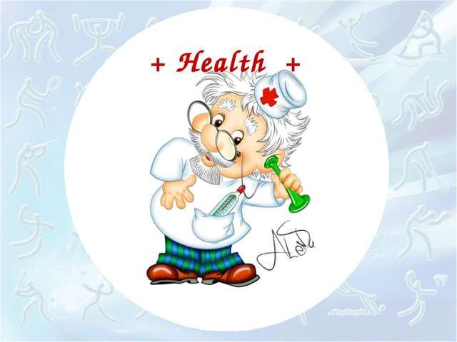 + Health +
