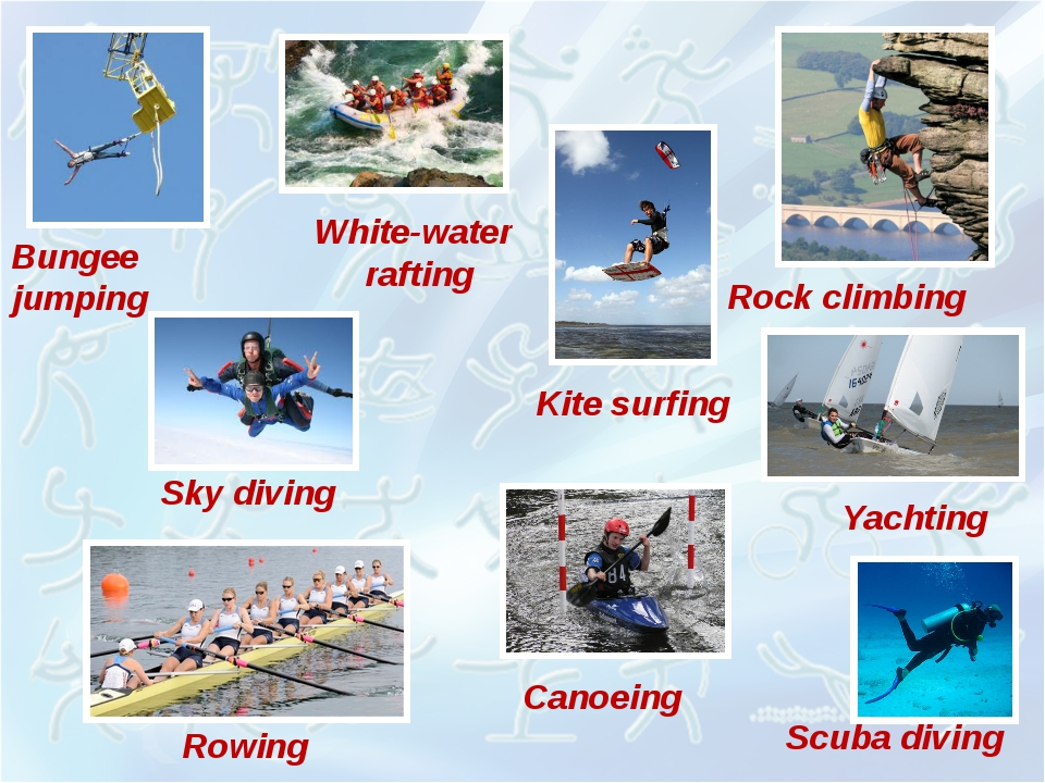 Bungee jumping White-water rafting Yachting Sky diving Scuba diving Kite surf...