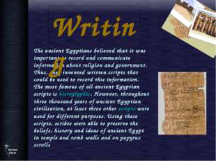 The ancient Egyptians believed that it was important to record and communic