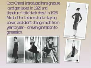 "Coco Chanel introduced her signature cardigan jacket in 1925 and signature ""l"
