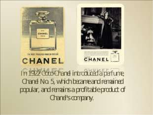 In 1922 Coco Chanel introduced a perfume, Chanel No. 5, which became and rema