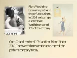 Pierre Wertheimer became her partner in the perfume business in 1924, and per
